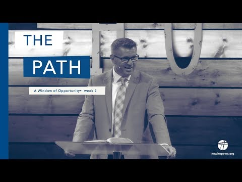 """The Path"" • A Window of Opportunity, week 2 •  Pastor Dale Jenkins"