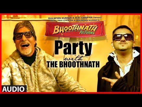 Party With The Bhoothnath Ft. Yo Yo Honey Singh (Audio)   Bhoothnath Returns   Amitabh Bachchan