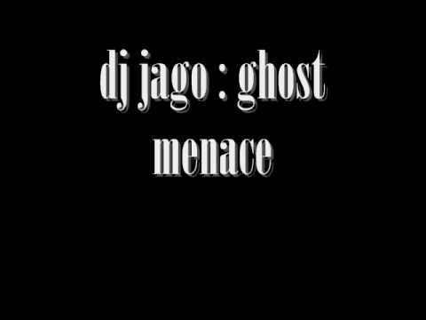 dj jago : ghost menace