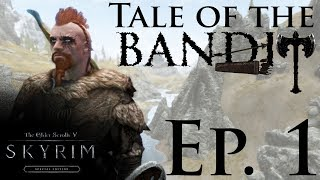 Skyrim SE: TALE OF THE BANDIT - Ep. 1 - Immersion and Roleplay