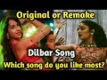 Dilbar Dilbar Song Original or Remake || Sirf Tum Satyamev Jayate