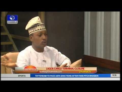 Sunrise: Discussing The Imbroglio Over Lagos Cargo Terminal Closure pt 2