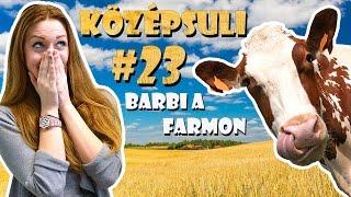 KÖZÉPSULI sorozat - 23. rész - Barbi a farmon [KÖZÉPSULI TV]