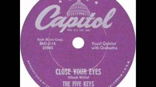 FIVE KEYS    Close Your Eyes    JAN