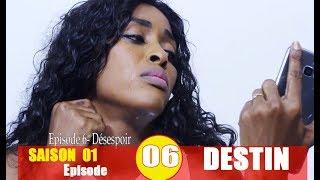 DESTIN - Saison 1 épisode 06: Désespoir
