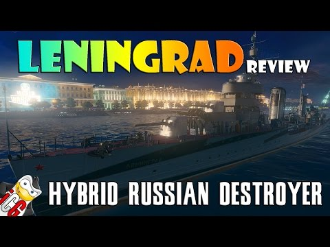 World of Warships - Leningrad Review - Hybrid Russian Destroyer!
