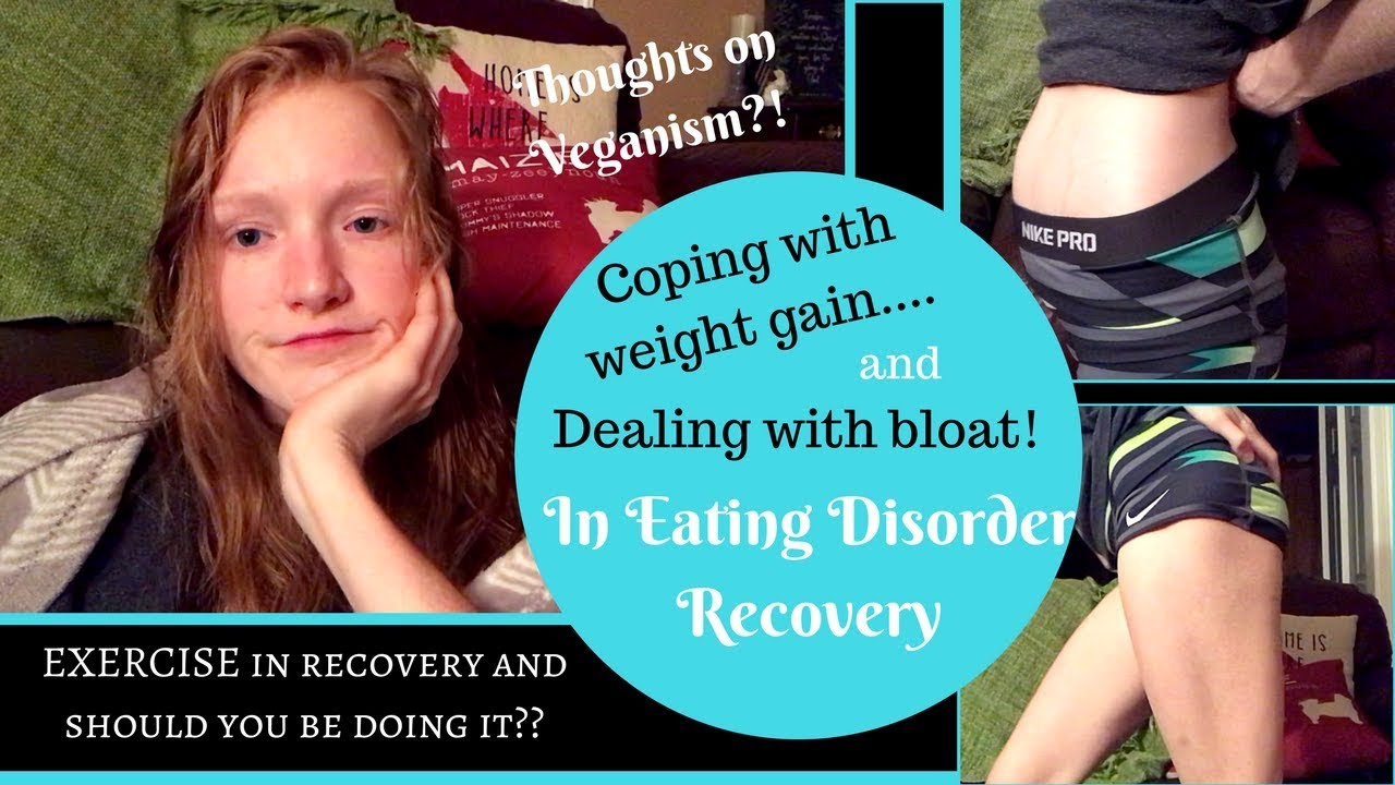 Coping With Weight Gain And Bloating In Ed Recovery Exercising And