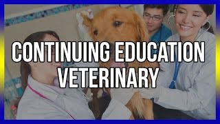 Continuing Education Veterinary - Free Online Veterinary CE Below