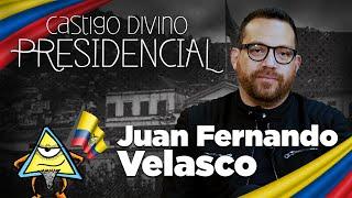 Castigo Divino Presidencial: Juan Fernando Velasco