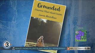 New vegan cookbook: 'Grounded' conscious plant-based cuisine