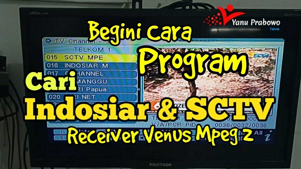 CARA PROGRAM DAN SETEL RECEIVER VENUS MPEG 2 CABE RAWIT UNTUK MENCARI INDOSIAR  SCTV YANG HILANG