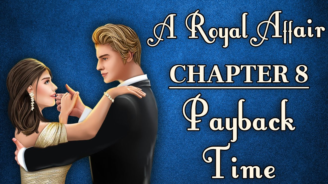 Decisions : Choose your stories | The best love game of 2020 | A Royal Affair | Chapter 8