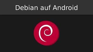 Debian GNU/Linux mit LXDE auf Android installieren (Deutsch)