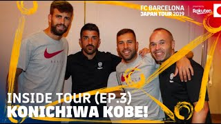 REUNITED WITH INIESTA VILLA AND SAMPER | Inside Tour Japan 2019