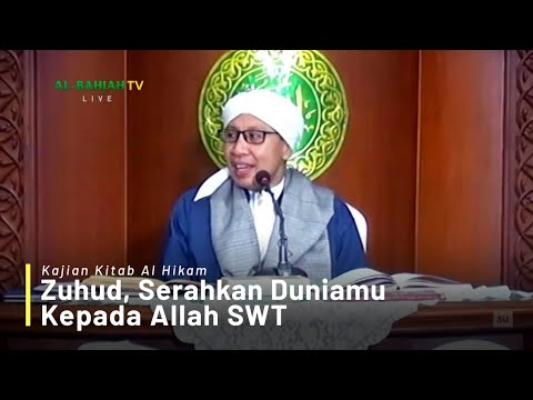 Zuhud, Serahkan Duniamu Kepada Allah | Buya Yahya | Kajian Kitab Al-Hikam | 27 Agustus 2018
