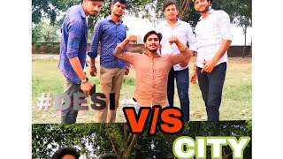 DESI V/S CITY SCHOOL ||BAGPURIYA BROTHER||