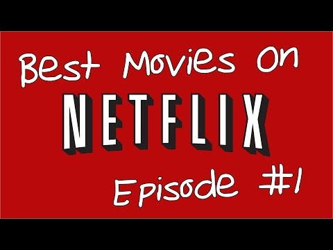 10 of the Best Movies on Netflix Episode 1
