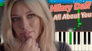Hilary Duff - All About You [Piano Tutorial] Synthesia