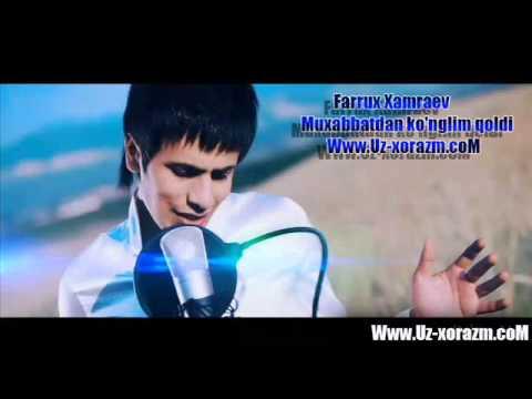 Farrux Xamraev - Muxabbatdan ko'nglim qoldi Www.Uz-xorazm.coM