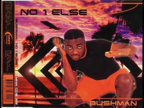 BUSHMAN - No 1 else (x 10 ded mix)