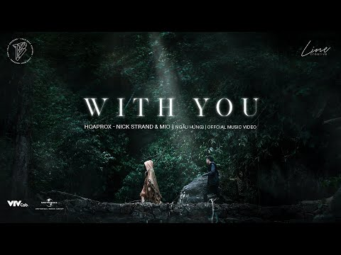 WITH YOU (NGẪU HỨNG)   HOAPROX, NICK STRAND & MIO   OFFICIAL MV
