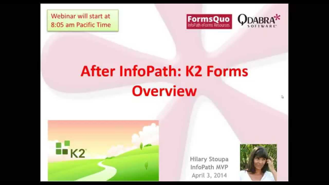 InfoPath: K2 Forms Overview: Apr 3 2014 Qdabra Webinar - YouTube