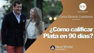 Como calificar plata en 90 dias - Carlos Eduardo Castellanos