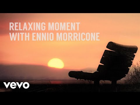 Ennio Morricone  Relaxing Moment with Ennio Morricone Peaceful & Relaxing Music