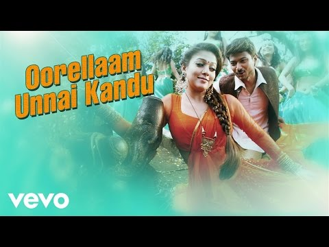 Nannbenda - Oorellaam Unnai Kandu Video | Udhayanidhi Stalin, Nayanthara