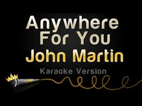 John Martin - Anywhere for You (Karaoke Version)