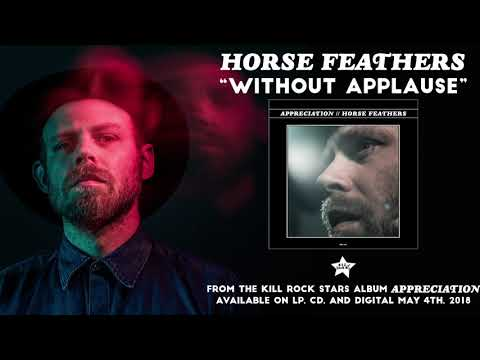 Horse Feathers - Without Applause (from Appreciation)