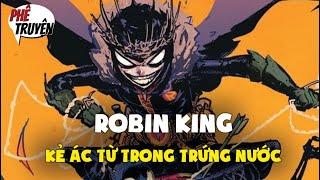 ROBIN KING-KẺ ÁC TỪ TRONG TRỨNG NƯỚC LÀ AI ?   DEATH METAL #12