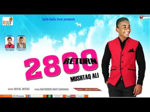 2800 return punjabi  new song of mustaq ali