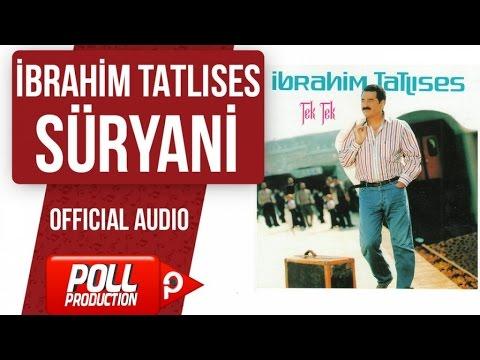 İbrahim Tatlıses - Süryani - ( Official Audio )