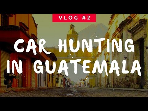 Finding a car in Guatemala City & Chimaltenango - Cuatro Quesos Vlog #2