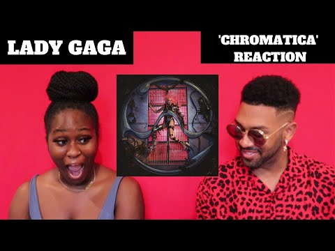 LADY GAGA | CHROMATICA | ALBUM REACTION + REVIEW