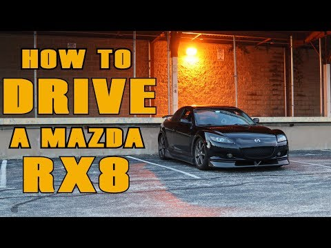 How to Drive a Mazda RX8