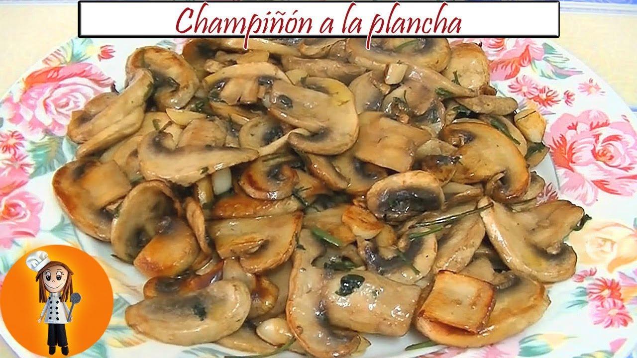 Champiñón A La Plancha Receta De Cocina En Familia Youtube