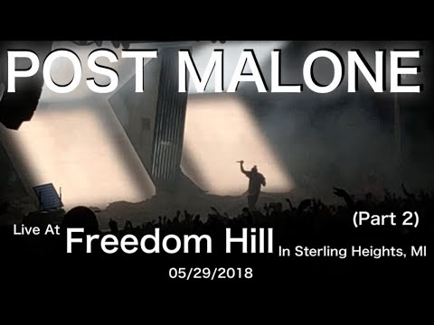 Post Malone live at Freedom Hill in Sterling Heights, MI 05/29/2018 (Part 2)