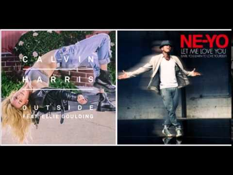 Calvin Harris ft. Ellie Goulding / Ne-Yo - Outside vs. Let Me Love You