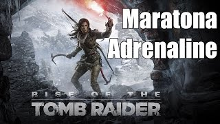 Rise of the Tomb Raider - Maratona Adrenaline