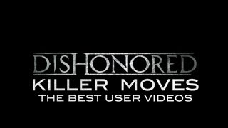 Dishonored -- Killer Moves