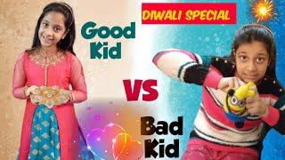GOOD KID vs BAD KID | DIWALI KIDS | FUN WITH ARADHYA | #FunWithAradhya #GoodKidVsBadKid #Diwali