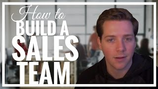4 Step Process on How to Build a Sales Team as You Scale
