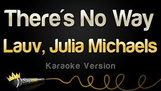 Lauv, Julia Michaels - There's No Way (Karaoke Version)