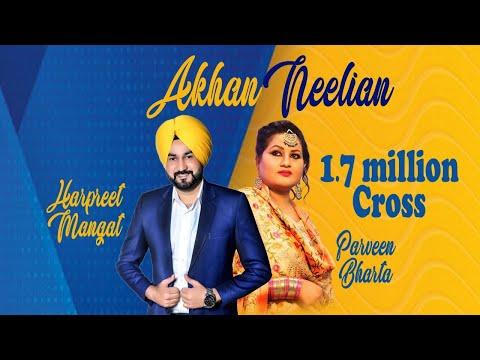 superhit song akhan neelian singer harpreet mangat and parveen bharta