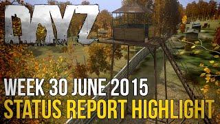 #DayZ ~ Status Report Highlight 30 JUNE 2015 ~ New Renderer INFO!