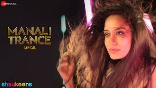 MANALI TRANCE LYRICAL | Yo Yo Honey Singh & Neha Kakkar | The Shaukeens | Lisa Haydon