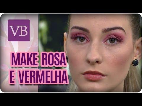 Maquiagem Rosa e Vermelha - Você Bonita (25/05/17)