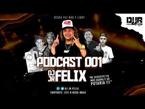 PODCAST 001 DJ JR FELIX (RITMADA ACELERADA)